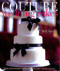 Couture Wedding Cakes by Mich Turner (Hardback, 2009)