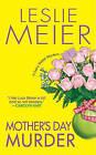 Mother's Day Murder by Leslie Meier (Paperback / softback, 2010)
