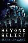 Beyond Belief by Mark Lingane (Paperback / softback, 2013)
