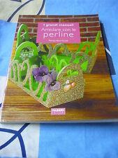 Arredare con le perline Patrizia Nave Cerrutti I Grandi Manuali