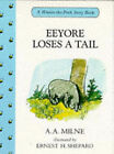Eeyore Loses a Tail by A. A. Milne (Hardback, 1991)