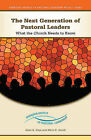 The Next Generation of Pastoral Leaders: What the Church Needs to Know by Marti R. Jewell, Dean R. Hoge (Paperback, 2010)