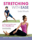 Stretching with Ease: An Illustrated Guide to Your Fit and Flexible Body by Linda Minarik (Paperback, 2015)