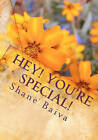 Hey You're Special: Discovering Your Value and Identity as an Individual by Shane Baiva (Paperback / softback, 2010)