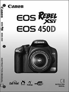 canon rebel xsi eos 450d digital camera user instruction guide rh ebay com canon eos rebel xs instruction manual canon eos rebel xs instruction manual