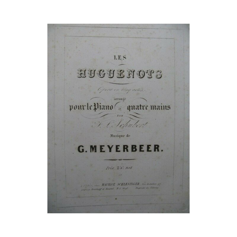 Meyerbeer Giacomo die Hugenotten opéra Piano 4 Hand- ca1843 Partitur Sheet Music