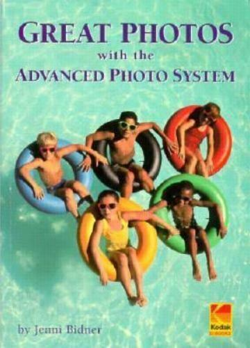 Great Photos with the Advanced Photo System by Jenni Bidner