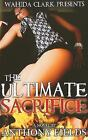 The Ultimate Sacrifice by Anthony Fields (2010, Paperback)