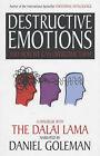 Destructive Emotions: A Dialogue with the Dalai Lama by Daniel Goleman (Hardback, 2003)
