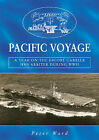 Pacific Voyage: A Year on the Escort Carrier HMS  Arbiter  During World War II by Peter Ward (Paperback, 2005)