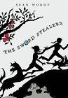 The Sword Stealers by Sean Woody (Hardback, 2012)