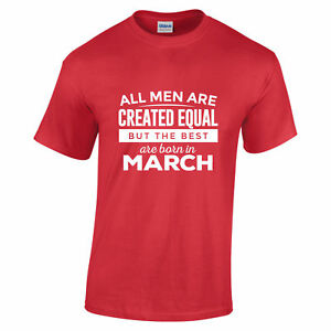 Details About All Men Are Created Equal Best Born In March Gift Dad Birthday T Shirt