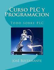 Curso PLC y Programacion : Todo Sobre PLC by josé Bustamante (2016, Paperback)