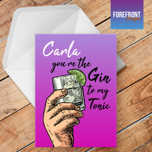 wedding//anniversary//birthday card Personalised GIN TO MY TONIC greeting card