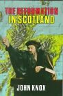 The Reformation in Scotland by John Knox (Paperback, 1982)