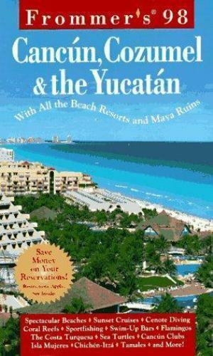 """""""Frommer's Cancun, Cozumel and Yucatan 1998 by Tizard, Will """""""