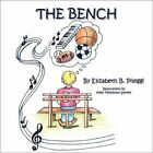 The Bench 9781453558010 by Elizabeth B. Pileggi Book