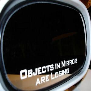 Objects-In-Mirror-Are-Losing-Funny-Car-Truck-Window-White-Vinyl-Decal-Sticker