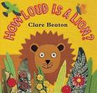 How Loud is a Lion? by Stella Blackstone (Paperback, 2011)