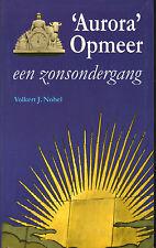 AURORA OPMEER (EEN ZONSONDERGANG) - V.J. Nobel (GESCHIEDENIS ZUIVELFABRIEK)