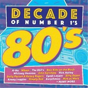 DECADE-OF-NUMBER-1s-THE-80s-VARIOUS-ARTISTS-2-CD-NEW
