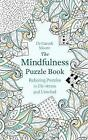 The Mindfulness Puzzle Book: Relaxing Puzzles to De-stress and Unwind by Gareth Moore (Paperback, 2016)