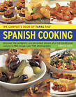 The Complete Book of Tapas and Spanish Cooking: Discover the Authentic Sun-Drenched Dishes of a Rich Traditional Cuisine in 150 Recipes and 700 Photographs by Pepita Aris (Paperback, 2013)