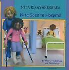Nita Goes to Hospital in Twi and English by Henriette Barkow (Paperback, 2005)