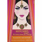Hitched: The Modern Women and Arranged Marriage by Nandini Krishnan (Paperback, 2013)