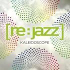 Kaleidoscope von Re:Jazz (2012)