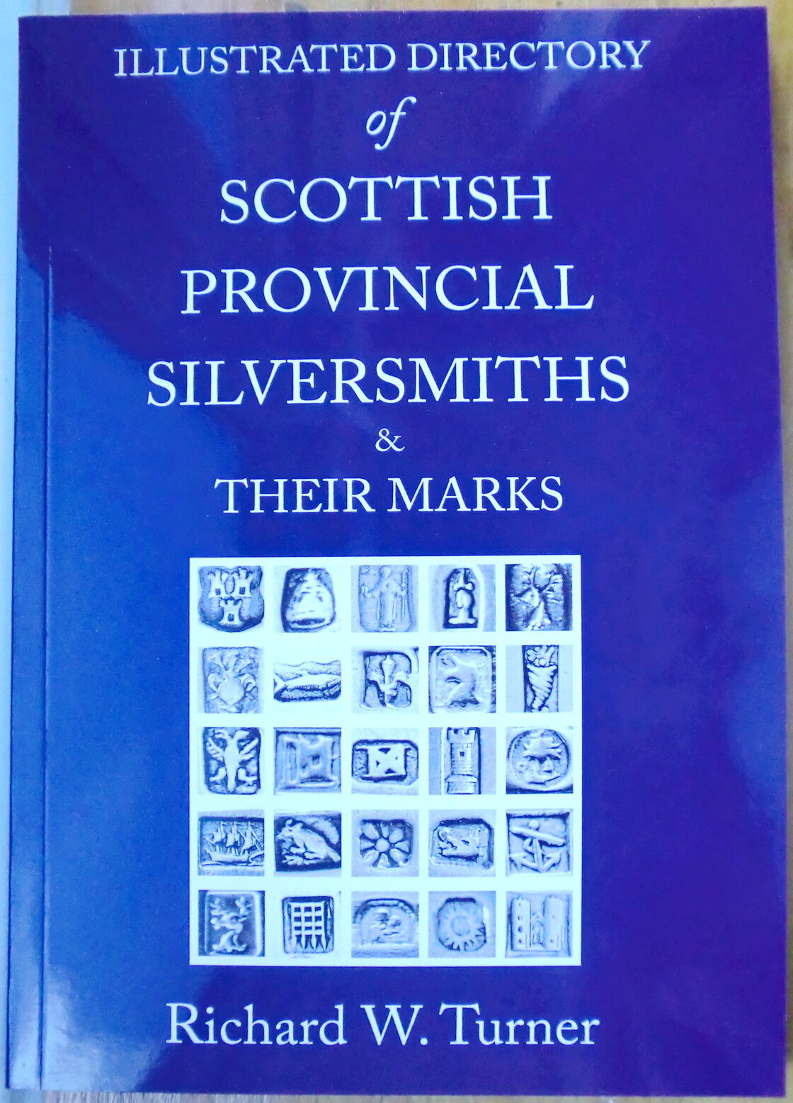 Illustrated Directory of Scottish Provincial Silversmiths /& Their Marks