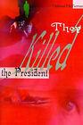 They Killed the President by Matthew McTiernan (Paperback / softback, 2000)