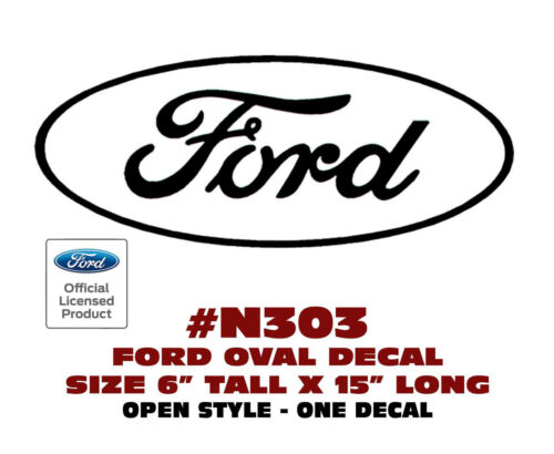 "6/"" Tall x 15/"" Long N303 FORD OVAL DECAL OPEN STYLE LICENSED"