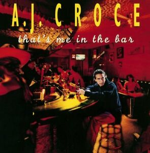 A-J-Croce-Thats-Me-In-The-Bar-20th-Anniversary-Edition-CD