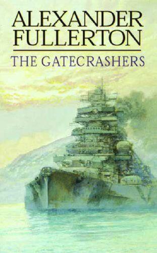 The Gatecrashers: v.9: Vol 9 (Nicholas Everard Omnibus),Alexander Fullerton