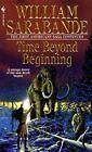 Time beyond Beginning by William Sarabande (Paperback, 2000)