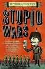 Stupid Wars: A Citizen's Guide to Botched Putsches, Failed Coups, Inane Invasions, and Ridiculous Revolutions by Ed Strosser, Michael Prince (Paperback / softback, 2008)