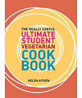The Really Useful Ultimate Vegetarian Student Cookbook by Helen Aitken (Paperback, 2008)