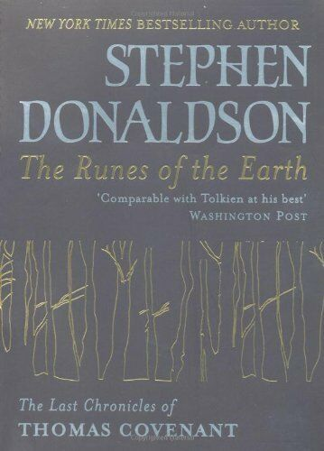 The Runes Of The Earth: The Last Chronicles of Thomas Covenant  .9780575076129