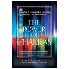 The Power of Chakras : Unlock Your 7 Energy Centers for Healing, Happiness,...