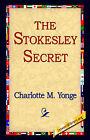 The Stokesley Secret by Charlotte M Yonge (Hardback, 2006)