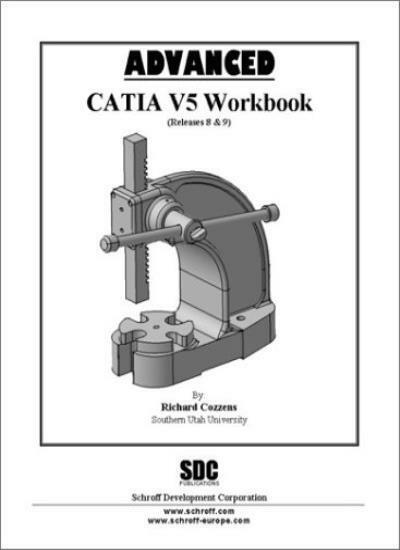 Advanced Catia Version 5 Workbook (Releases 8 and 9),Richard Cozzens
