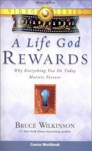 A Life God Rewards video course workbook: Breaking Through to A Life God will Re