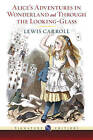 Alice's Adventures in Wonderland and Through the Looking Glass by Lewis Carroll (Hardback, 2013)
