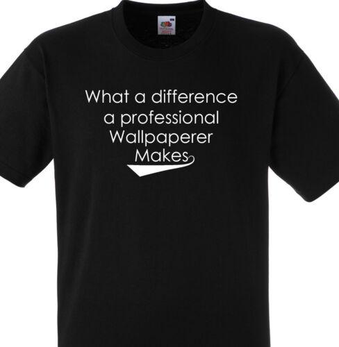 Quelle différence un professionnel wallpaperer rend T Shirt Cadeau décorateur