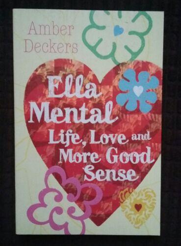 1 of 1 - NEW  Life, Love and More Good Sense (Ella Mental), Amber Deckers, 1st ed pb.