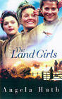 Land Girls by Angela Huth (Paperback, 1998)
