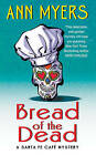 Bread of the Dead: A Santa Fe Cafe Mystery by Ann Myers (Paperback, 2015)