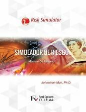 Simulador de Riesgo : Manual de Usuario by Johnathan Mun (2015, Paperback)