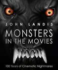 Monsters in the Movies by John Landis (2011, Hardcover)